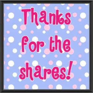 Thank you to all that have shared my items!!!